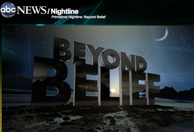 ABC Nightline Byond Belief